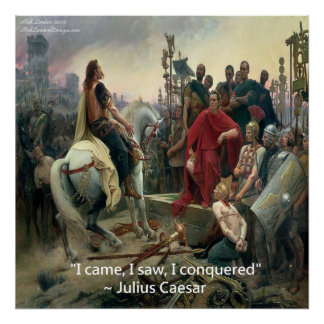 Julius Caesar & I Conquered Quote Poster