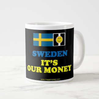 jumbo black mug SWEDEN, IT'S OUR MONEY