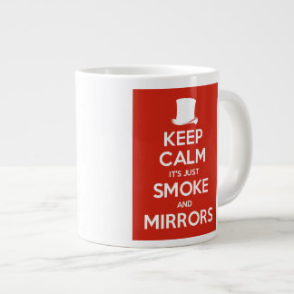 Jumbo Mug - Keep Calm It's All Smoke and Mirrors
