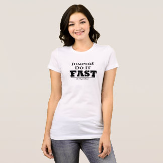 Jumpers Do It Fast T-Shirt