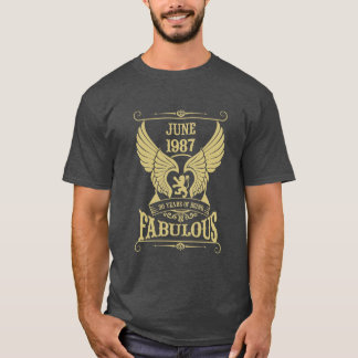 June 1987 30 years of being Fabulous! T-Shirt