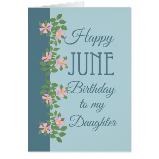 June Birthday Card for Daughter: Dogroses on Blue