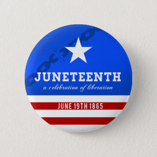Juneteenth a Celebration of Liberation 2 Inch Round Button