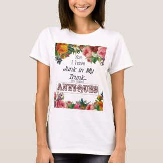 Junk in my trunk - Antiques T-Shirt