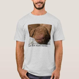Just 5 more mintes T-Shirt