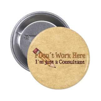 Just a Consultant 2 Inch Round Button