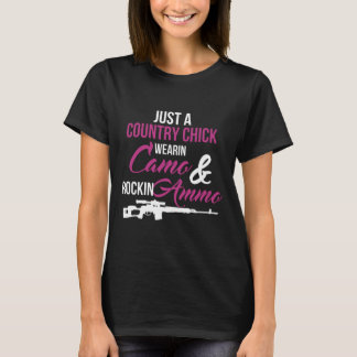 Just a Country Chick Wearing Camo and Rockin Ammo T-Shirt