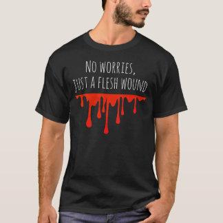 Just a Flesh Wound T-Shirt