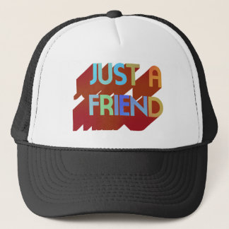 Just A Friend Trucker Hat