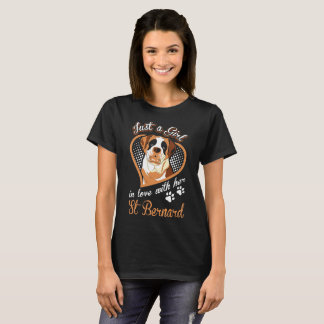 Just A Girl In Love With Her St Bernard Dog Tshirt
