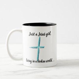 Just A Jesus Girl, Living In A Broken World Mug