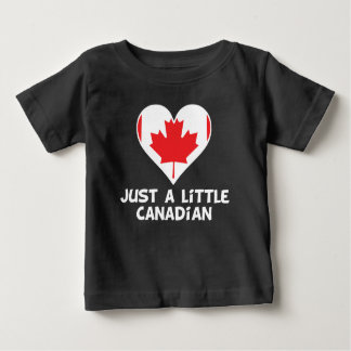 Just A Little Canadian Baby T-Shirt