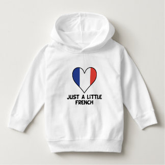 Just A Little French Hoodie
