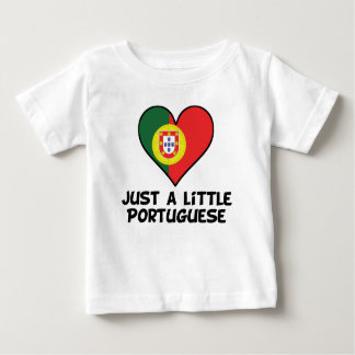 Just A Little Portuguese Baby T-Shirt