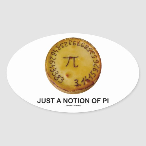 Just A Notion Of Pi (Pi On A Pie) Oval Stickers