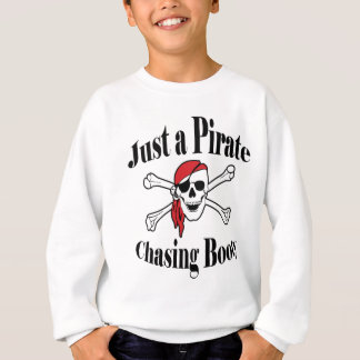 Just a Pirate Chasing Booty Sweatshirt