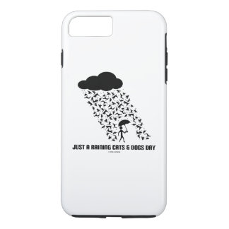 Just A Raining Cats & Dogs Day Meteorology Humor iPhone 8 Plus/7 Plus Case