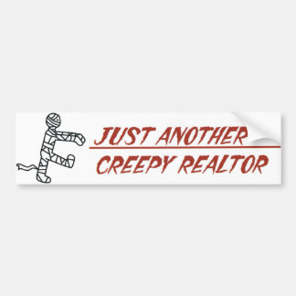 Just Another Creepy Realtor Bumper Sticker