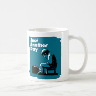 Just another day coffee mug