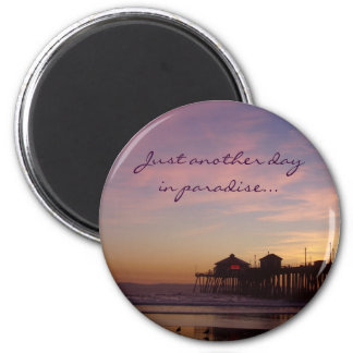 Just another day in paradise - Fridge magnet