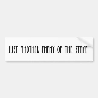 Just Another Enemy of the State Bumper Sticker