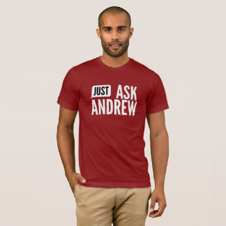 Just ask Andrew T-Shirt