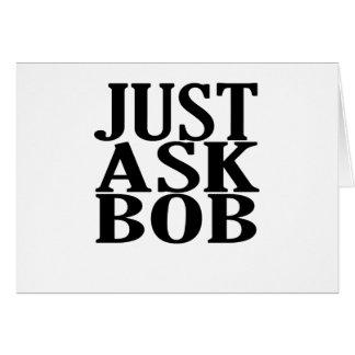just ask bob tee shirts.png card