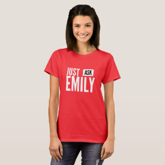 Just ask Emily T-Shirt