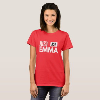 Just ask Emma T-Shirt