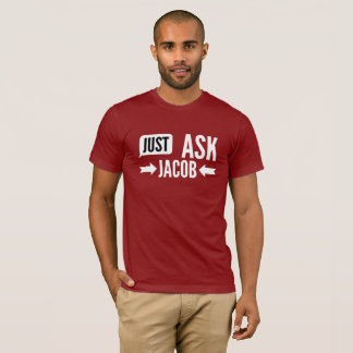 Just ask Jacob T-Shirt