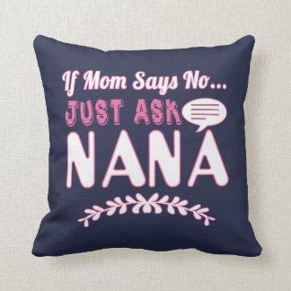 JUST ASK NANA THROW PILLOW