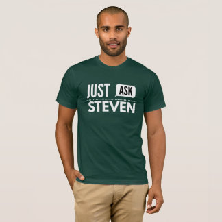 Just ask Steven T-Shirt