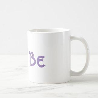 """Just Be"" Coffee Mug"