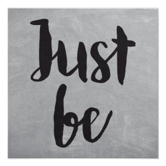 Just be - Inspirational Message Poster