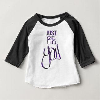 JUST-BE-YOU BABY T-Shirt