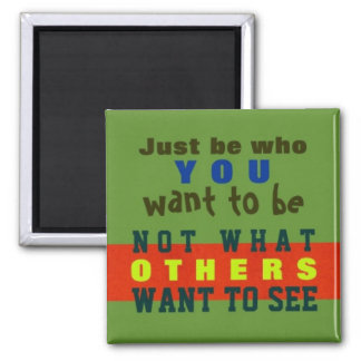 JUST BE YOU ~ Magnet Truism #32