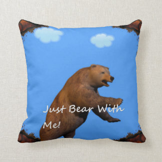 Just Bear With Me. Throw Pillow