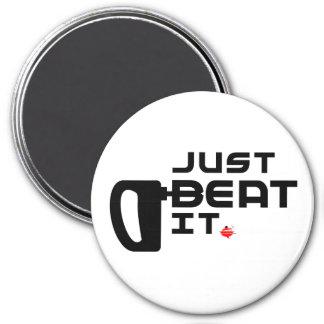 Just Beat It! Magnet