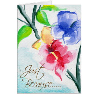 Just Because...... Card
