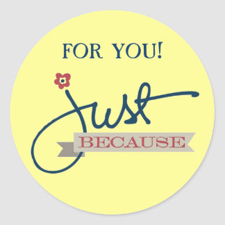 """Just Because"" Gift Seals"