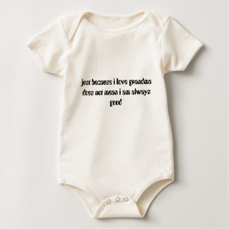 just because i love grandma does not mean i am ... baby bodysuit