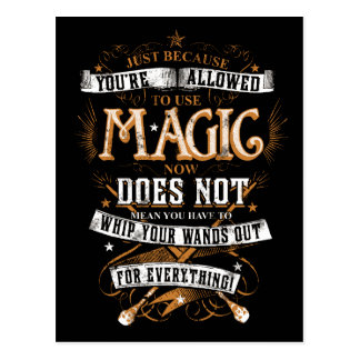 Just Because You're Allowed To Use Magic... Postcard