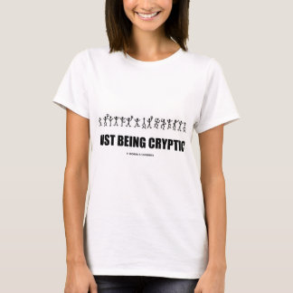 Just Being Cryptic (Cryptography Dancing Men) T-Shirt