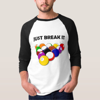 Just Break It T-Shirt