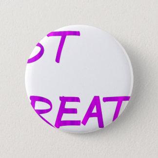 Just breathe. 2 inch round button