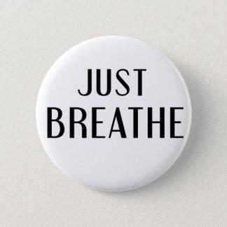 just Breathe 2 Inch Round Button
