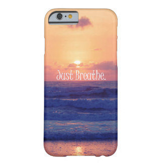 Just Breathe. Beach Ocean Sunset Barely There iPhone 6 Case