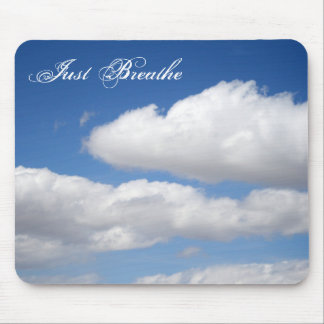 Just Breathe Beautiful Clouds Mouse Pad