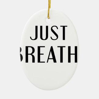just Breathe Ceramic Ornament