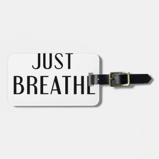 just Breathe Luggage Tag